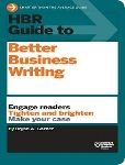 HBR Guide to Better Business Writing :