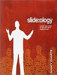 Slide:ology: The Art and Science of Creating Great Presentations :